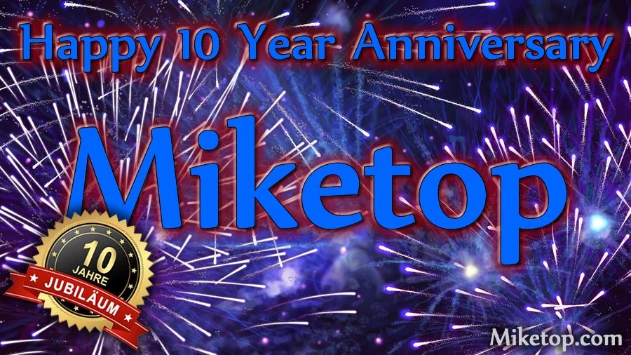 miketop-10-year-years-anniversary-jubilaeum-jahre-dekade-miketop-com